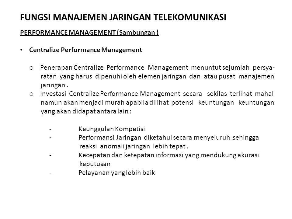 Centralize Performance Management o Penerapan Centralize Performance Management menuntut sejumlah persya- ratan yang harus dipenuhi oleh elemen jaring