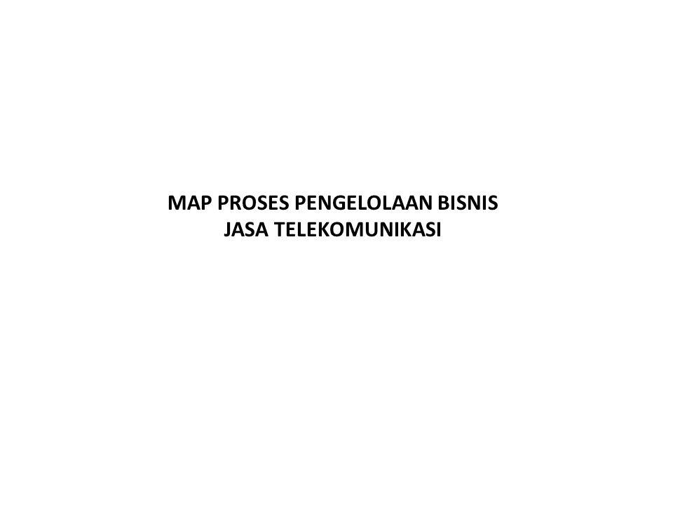 MAP PROSES PENGELOLAAN BISNIS JASA TELEKOMUNIKASI
