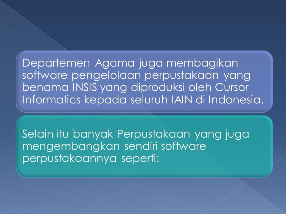 Departemen Agama juga membagikan software pengelolaan perpustakaan yang benama INSIS yang diproduksi oleh Cursor Informatics kepada seluruh IAIN di In