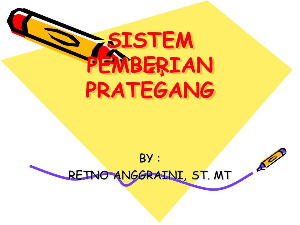 SISTEM PEMBERIAN PRATEGANG BY : RETNO ANGGRAINI, ST. MT