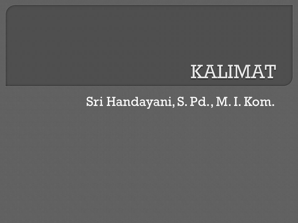 Sri Handayani, S. Pd., M. I. Kom.