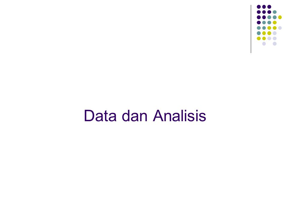 Data dan Analisis