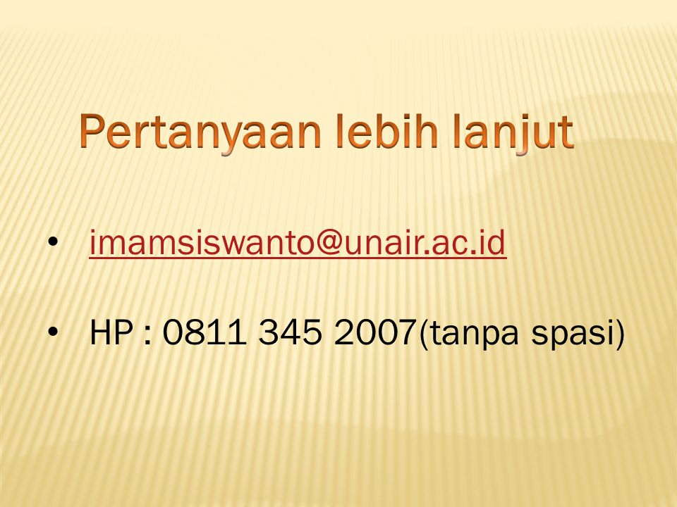 imamsiswanto@unair.ac.id HP : 0811 345 2007(tanpa spasi)