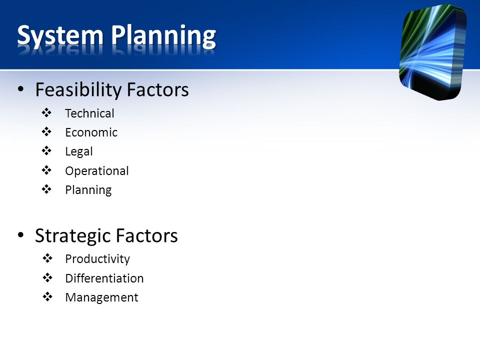 System PlanningSystem AnalysisGeneral System DesignSystem Evaluation and SelectionDetail System DesignSystem Implementation and Maintenance