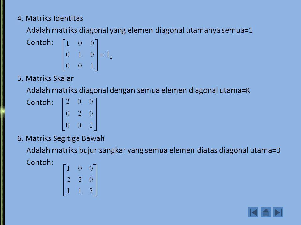 2. Matriks Nol Adalah matriks yang semua elemennya nol 2x2 3x3 3. Matriks Diagonal Adalah matriks yang semua elemen diluar diagonal utama adalah nol C
