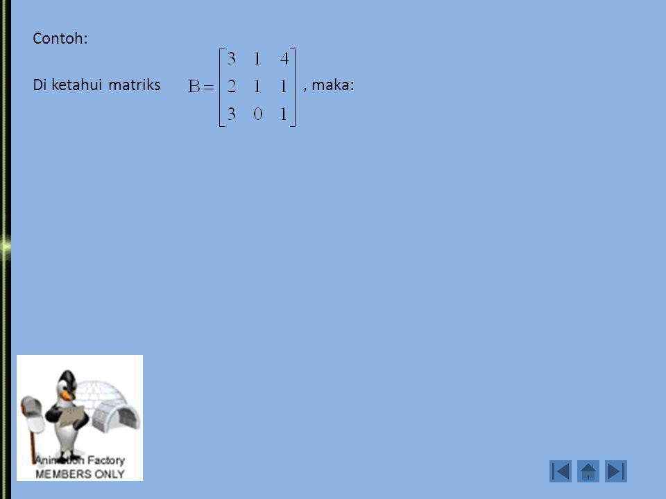 Transformasi Elementer Yang di maksud Transformasi Elementer pada matriks adalah operasi sbb: 1. B ij : Pergantian baris ke i dengan baris ke j 2. K i