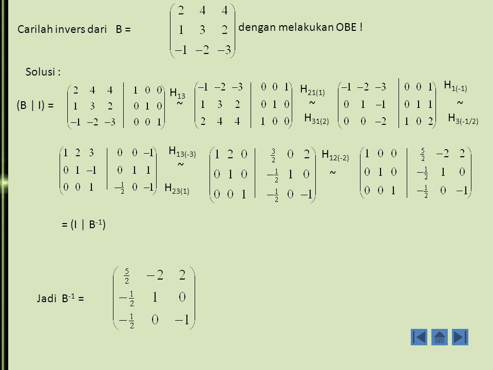 Mencari invers dengan OKE Jika A matriks persegi non singular, dengan OKE terhadap A dapat direduksi menjadi bentuk normal I sedemikian hingga : A Q = I dengan Q hasil penggandaan matriks elementer (kolom).