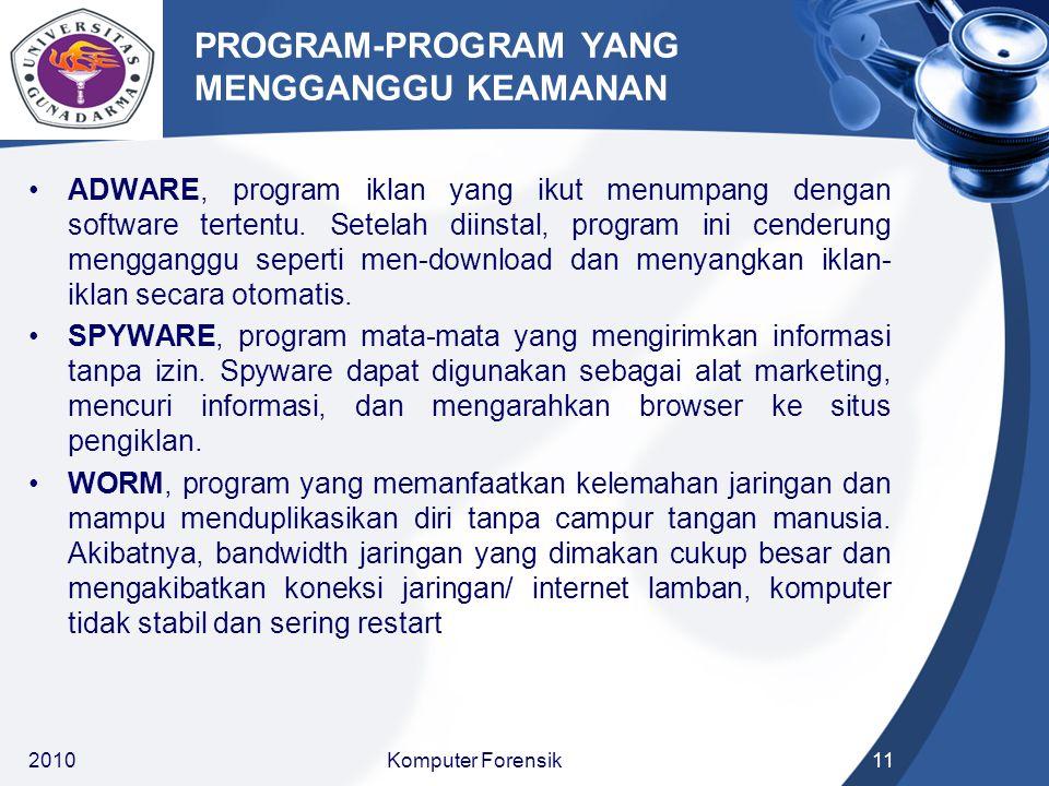 PROGRAM-PROGRAM YANG MENGGANGGU KEAMANAN ADWARE, program iklan yang ikut menumpang dengan software tertentu. Setelah diinstal, program ini cenderung m