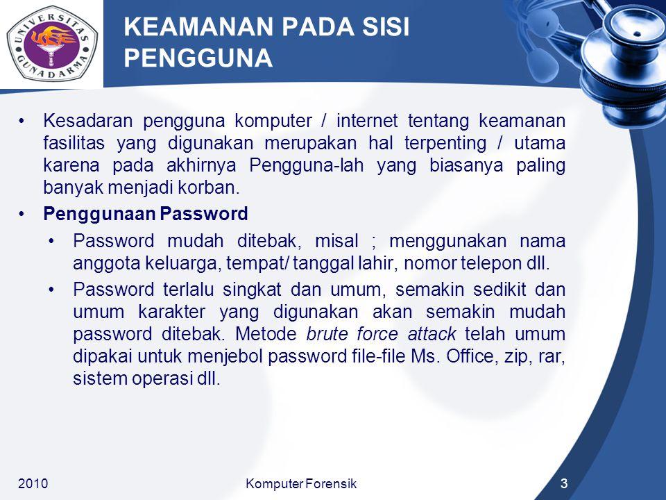 KEAMANAN PADA SISI PENGGUNA Kesadaran pengguna komputer / internet tentang keamanan fasilitas yang digunakan merupakan hal terpenting / utama karena p