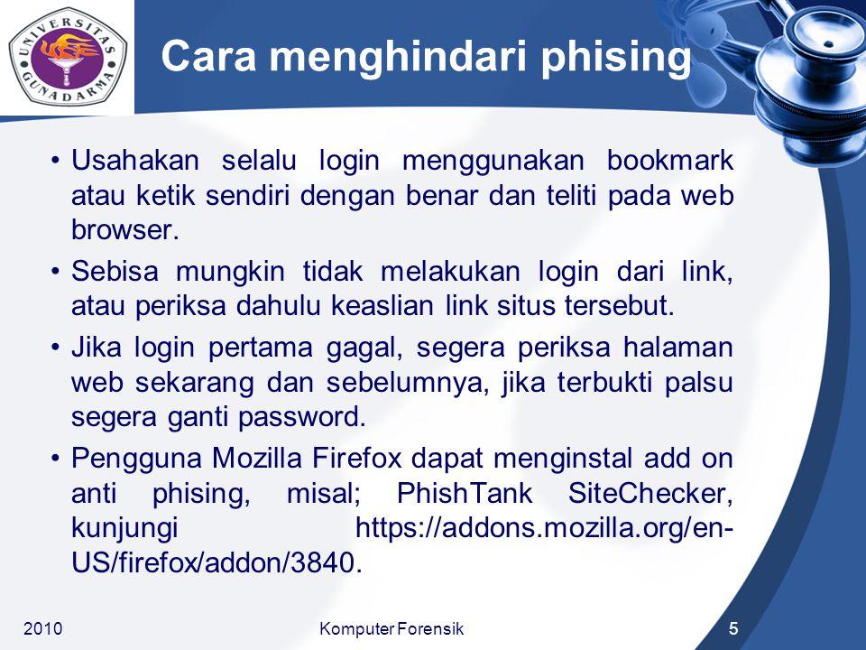 Cara menghindari phising Usahakan selalu login menggunakan bookmark atau ketik sendiri dengan benar dan teliti pada web browser. Sebisa mungkin tidak