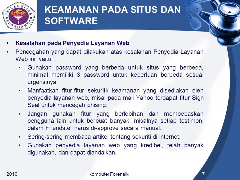 KEAMANAN PADA SITUS DAN SOFTWARE Kesalahan pada Penyedia Layanan Web Pencegahan yang dapat dilakukan atas kesalahan Penyedia Layanan Web ini, yaitu : Gunakan password yang berbeda untuk situs yang berbeda, minimal memiliki 3 password untuk keperluan berbeda sesuai urgensinya.