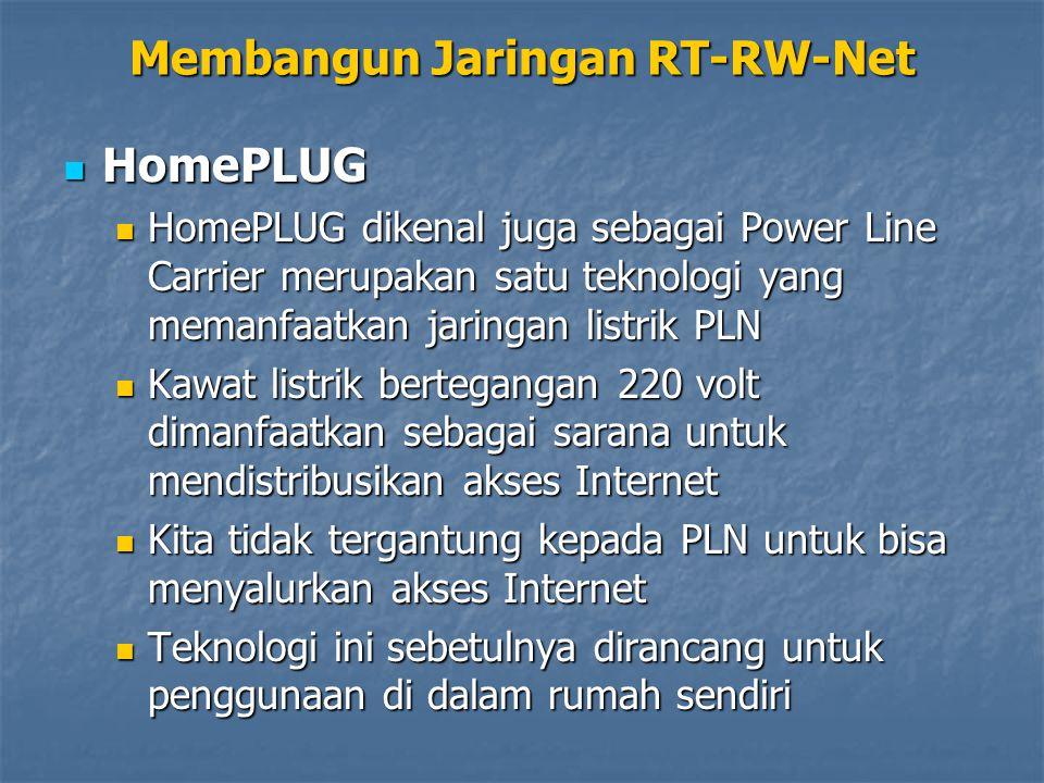 HomePLUG HomePLUG HomePLUG dikenal juga sebagai Power Line Carrier merupakan satu teknologi yang memanfaatkan jaringan listrik PLN HomePLUG dikenal ju