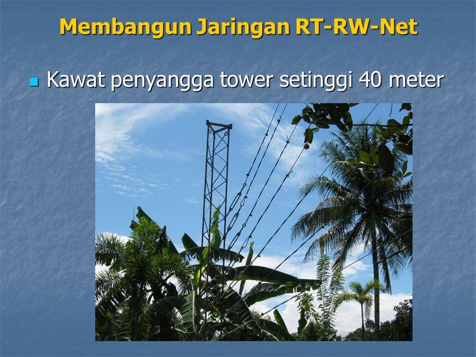 Kawat penyangga tower setinggi 40 meter Kawat penyangga tower setinggi 40 meter Membangun Jaringan RT-RW-Net