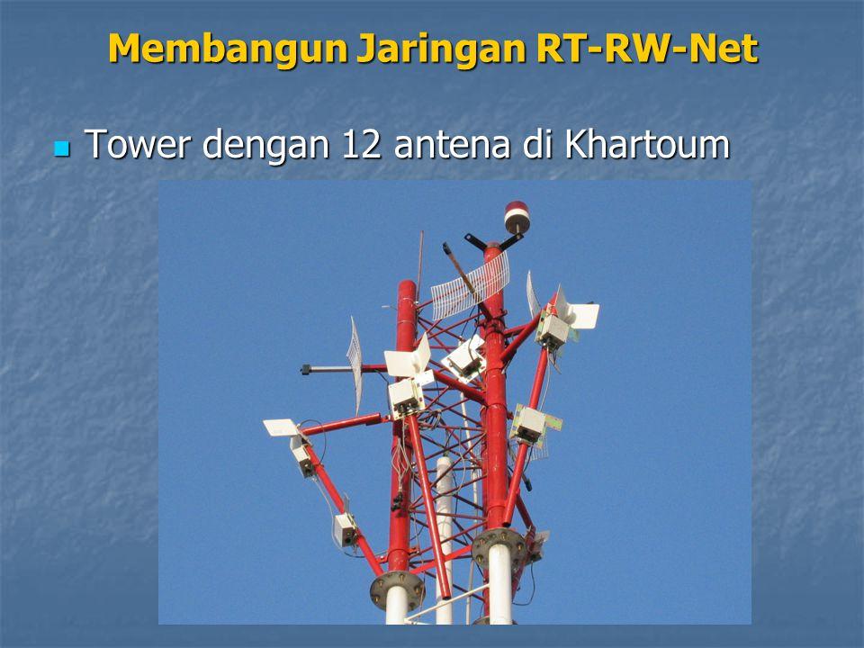 Tower dengan 12 antena di Khartoum Tower dengan 12 antena di Khartoum Membangun Jaringan RT-RW-Net