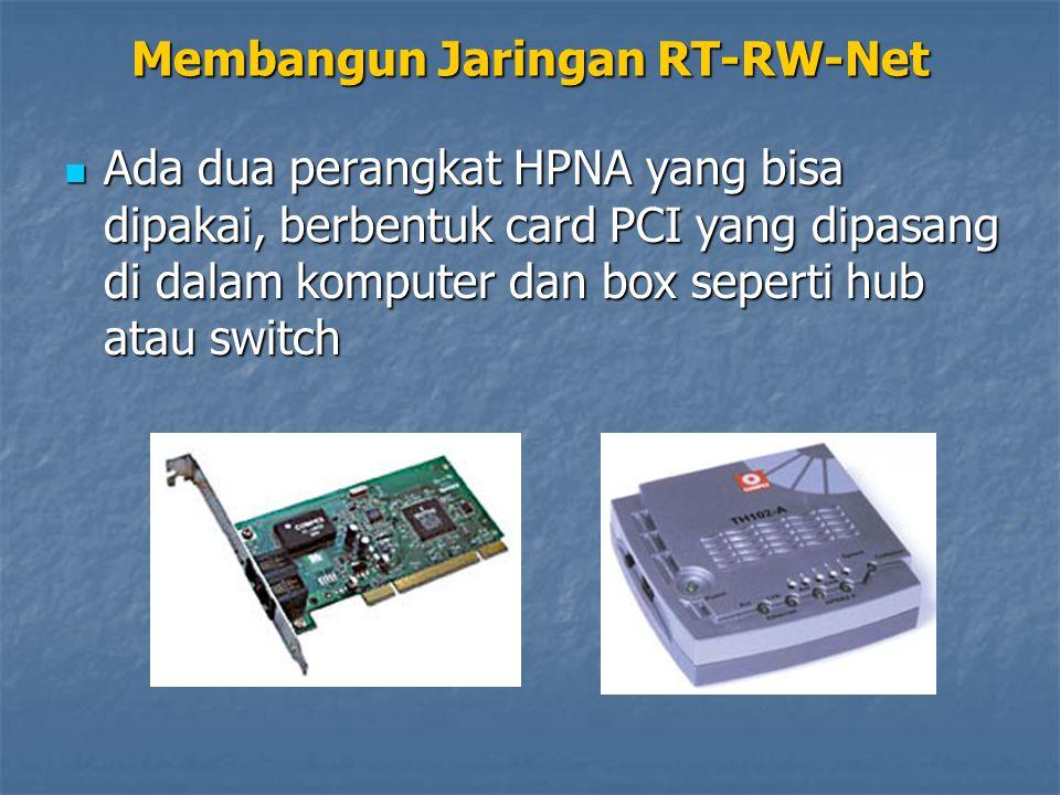Ada dua perangkat HPNA yang bisa dipakai, berbentuk card PCI yang dipasang di dalam komputer dan box seperti hub atau switch Ada dua perangkat HPNA ya