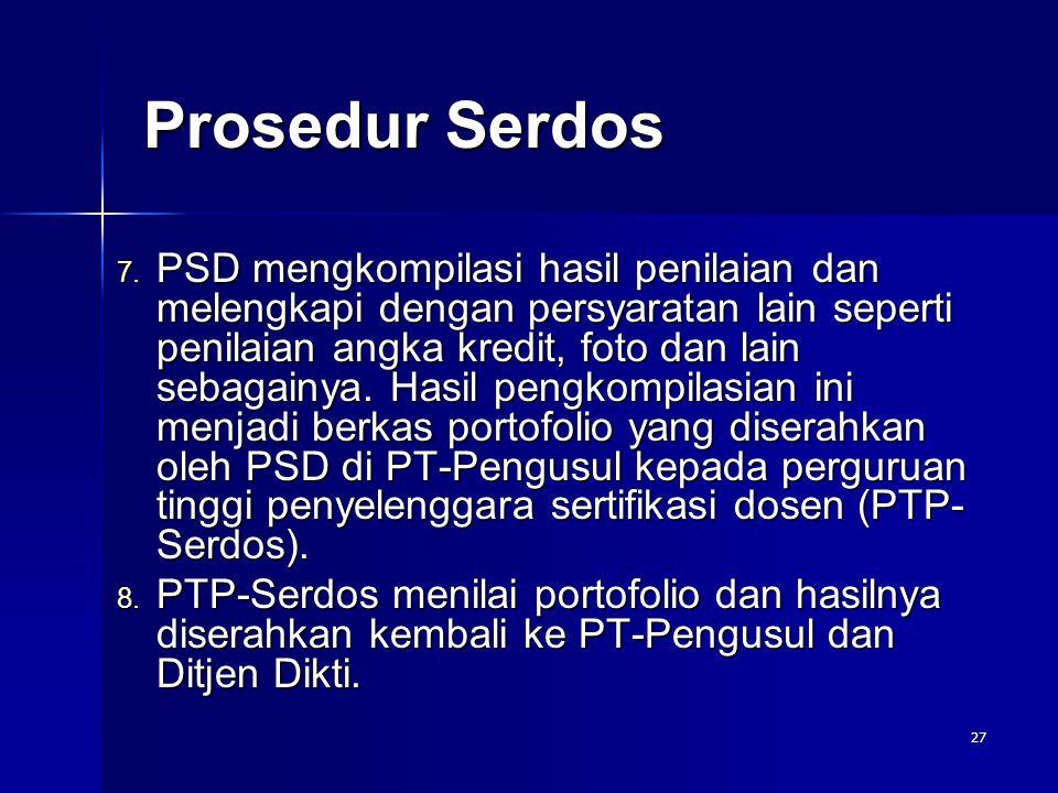 27 7. PSD mengkompilasi hasil penilaian dan melengkapi dengan persyaratan lain seperti penilaian angka kredit, foto dan lain sebagainya. Hasil pengkom