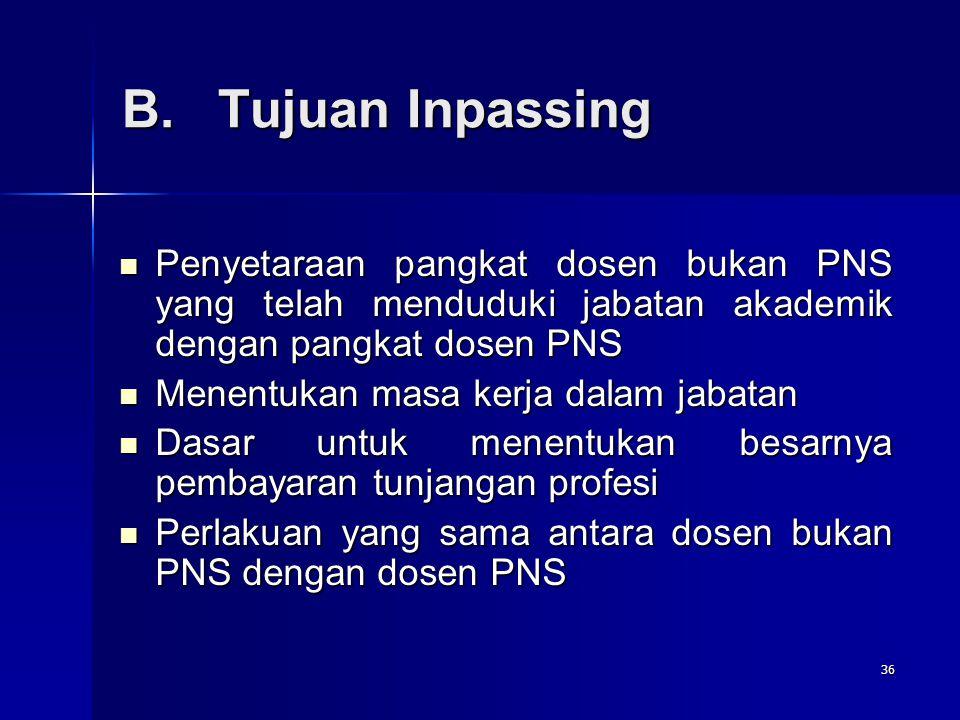 36 B.Tujuan Inpassing Penyetaraan pangkat dosen bukan PNS yang telah menduduki jabatan akademik dengan pangkat dosen PNS Penyetaraan pangkat dosen buk