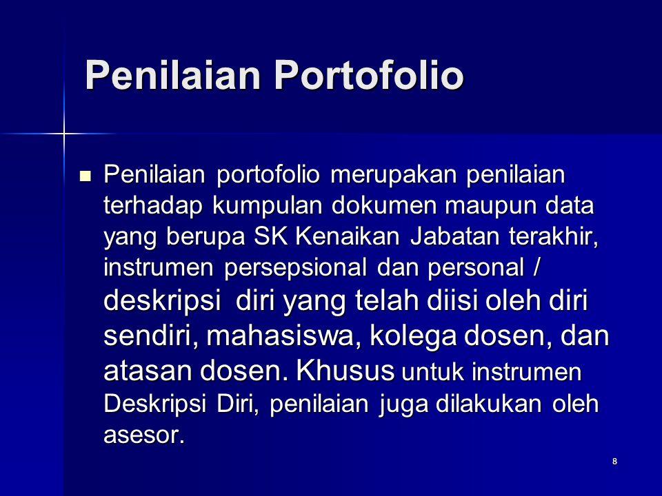8 Penilaian Portofolio Penilaian portofolio merupakan penilaian terhadap kumpulan dokumen maupun data yang berupa SK Kenaikan Jabatan terakhir, instru
