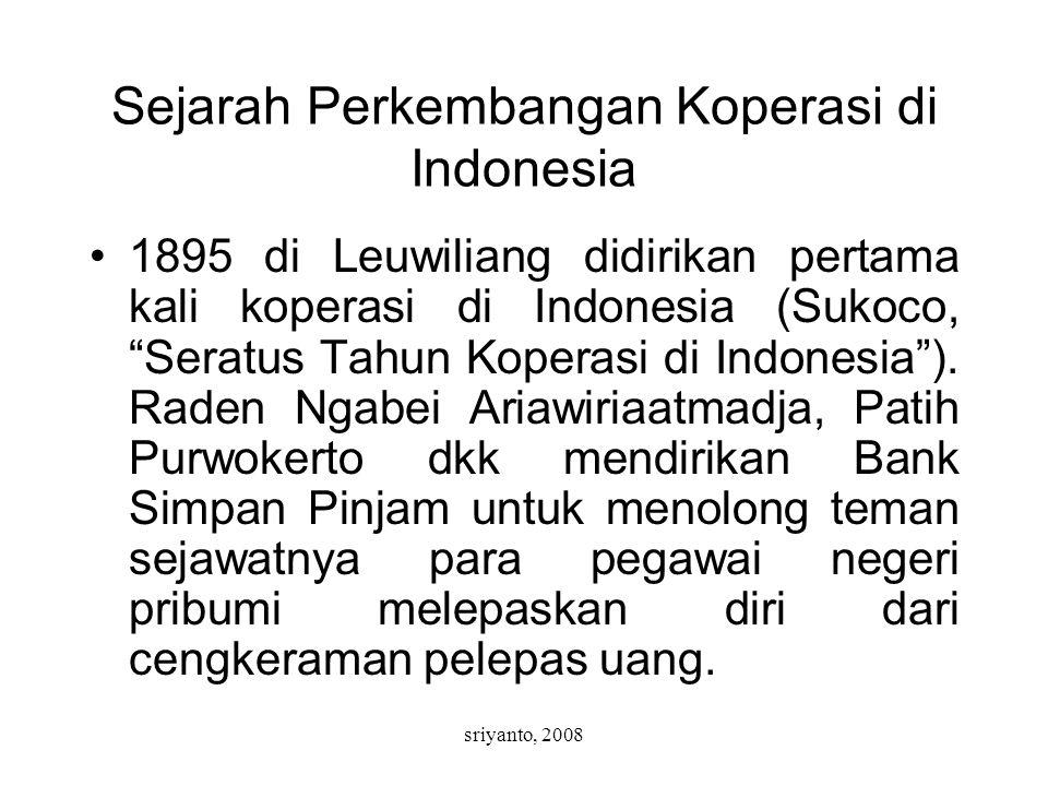 """sriyanto, 2008 Sejarah Perkembangan Koperasi di Indonesia 1895 di Leuwiliang didirikan pertama kali koperasi di Indonesia (Sukoco, """"Seratus Tahun Kope"""