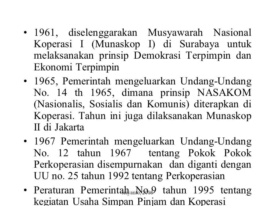 sriyanto, 2008 1961, diselenggarakan Musyawarah Nasional Koperasi I (Munaskop I) di Surabaya untuk melaksanakan prinsip Demokrasi Terpimpin dan Ekonomi Terpimpin 1965, Pemerintah mengeluarkan Undang-Undang No.