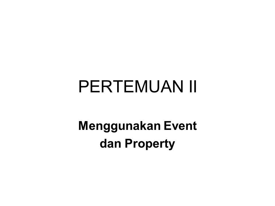 TUJUAN Membuat User Interface (UI) Mengatur Property Object Menulis Kode Program : Property Test Modifikasi Kode Program