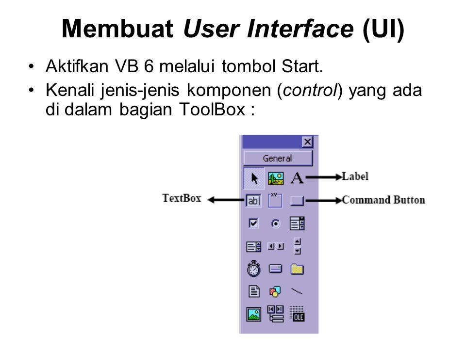 Membuat User Interface (UI) Aktifkan VB 6 melalui tombol Start. Kenali jenis-jenis komponen (control) yang ada di dalam bagian ToolBox :