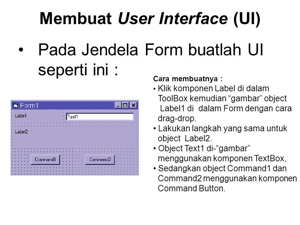 "Membuat User Interface (UI) Pada Jendela Form buatlah UI seperti ini : Cara membuatnya : Klik komponen Label di dalam ToolBox kemudian ""gambar"" object"