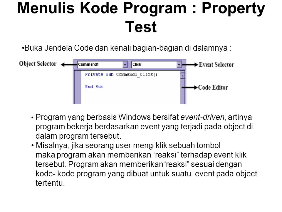 Menulis Kode Program : Property Test Pilih object Command1 pada bagian Object Selector.