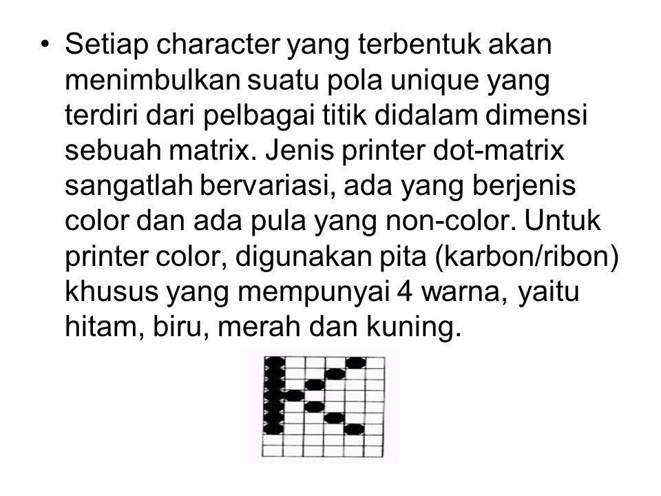 Setiap character yang terbentuk akan menimbulkan suatu pola unique yang terdiri dari pelbagai titik didalam dimensi sebuah matrix. Jenis printer dot-m