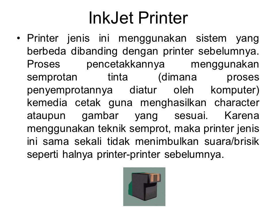 Printer jenis ini menggunakan sistem yang berbeda dibanding dengan printer sebelumnya. Proses pencetakkannya menggunakan semprotan tinta (dimana prose