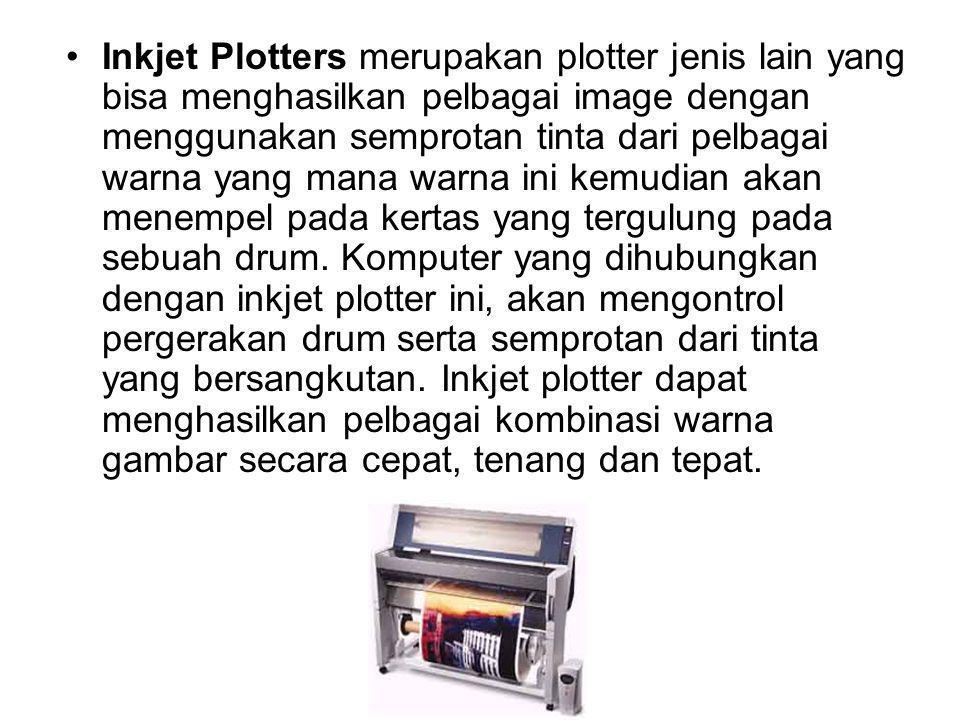 Inkjet Plotters merupakan plotter jenis lain yang bisa menghasilkan pelbagai image dengan menggunakan semprotan tinta dari pelbagai warna yang mana wa