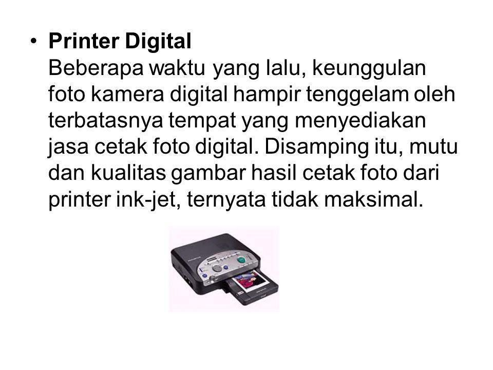 Printer Digital Beberapa waktu yang lalu, keunggulan foto kamera digital hampir tenggelam oleh terbatasnya tempat yang menyediakan jasa cetak foto dig
