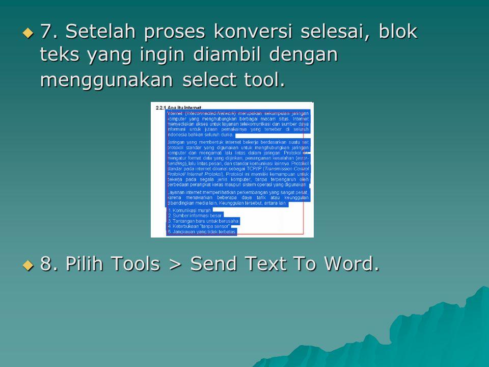  7. Setelah proses konversi selesai, blok teks yang ingin diambil dengan menggunakan select tool.  8. Pilih Tools > Send Text To Word.