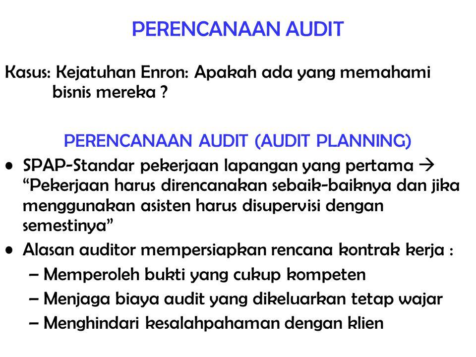 AUDIT PROGRAM  Merupakan kumpulan prosedur audit (dibuat tertulis) yang rinci dan dijalankan untuk mencapai tujuan audit (akan lebih baik jika audit program dibuat terpisah untuk Compliance Test dan Substantive Test) Tujuan Audit Program:  Untuk mengetahui apakah penyajian laporan keuangan oleh manajemen dari sisi eksistensi atau keterjadian, kelengkapan, hak dan kewajiban, pemilaian atau alokasi serta penyajian dan pengungkapan dapat dipercaya, wajar dan tidk menyesatkan terhadap pihak yang berkepentingan terhadap laporan keuangan tsb Manfaat Audit Program:  Sebagai petunjuk kerja yang harus dilakukan asisten dan instruksi bagaimana harus menyelesaikan  Sebagai dasar untuk koordinasi, pengawasan, dan pengendalian pemeriksaan  Sebagai dasar penilaian kerja yang dilakukan klien Disusun setelah Audit Plan (tetapi sebelum pemeriksaan lapangan dimulai) :  Disusun secara standardisasi untuk semua klien  Disusun sesuai dengan kondisi dan situasi klien (tailor made)