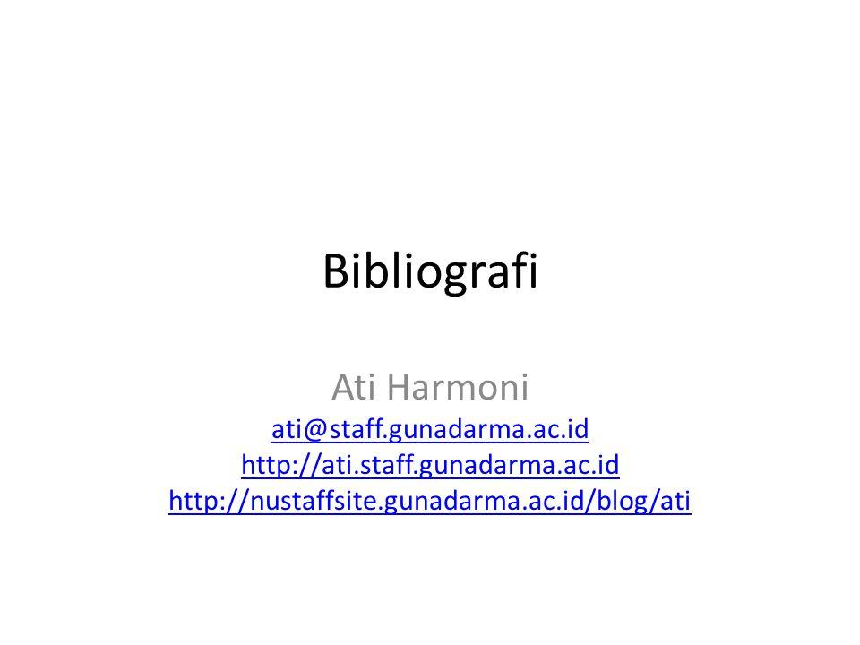Bibliografi Ati Harmoni ati@staff.gunadarma.ac.id http://ati.staff.gunadarma.ac.id http://nustaffsite.gunadarma.ac.id/blog/ati
