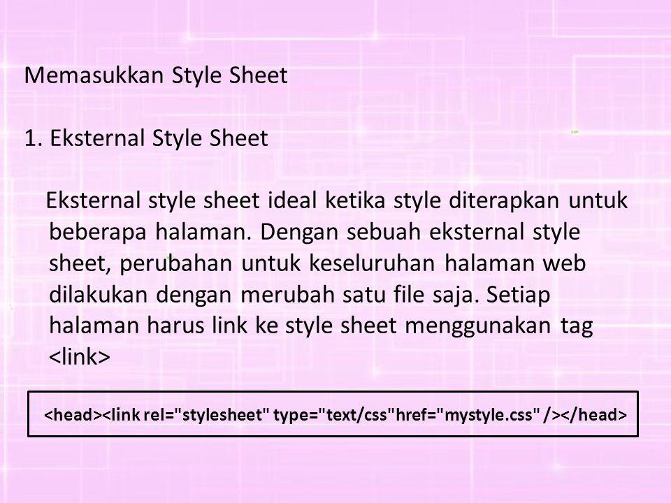 Memasukkan Style Sheet 1.