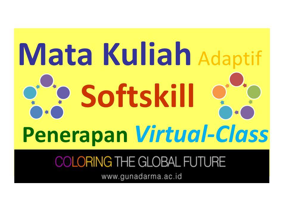 4 Virtual-Class MK Softskill 1 Social entrepreneruship 2 Disiplin, tanggung jawab, dan manajemen waktu 3 Kepedulian lingkungan 4 Kerjasama dan kepemimpinan Semester 4 Membantu mahasiswa dalam memberikan kontribusi sesuai perannya sebagai mahasiswa; pengenalan faktor-faktor yang menunjang keberhasilan belajar, serta kemampuan berorganisasi