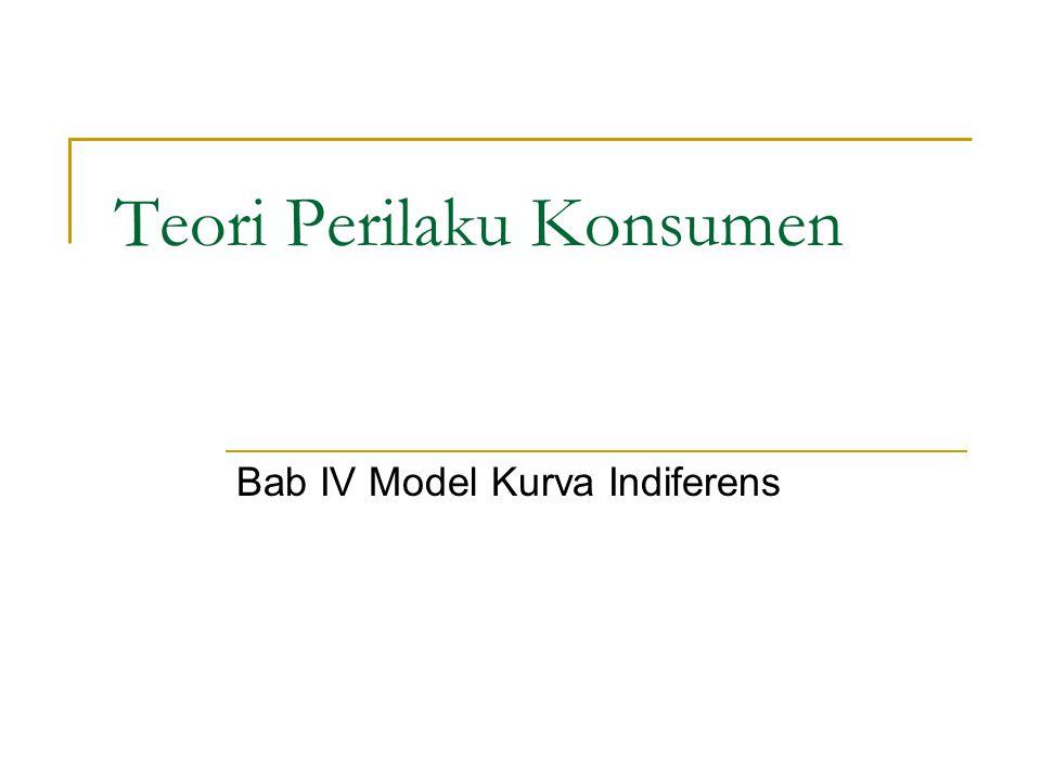 Teori Perilaku Konsumen Bab IV Model Kurva Indiferens