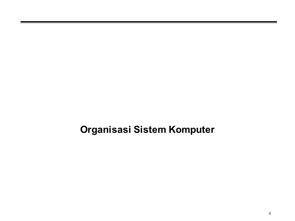 4 Organisasi Sistem Komputer