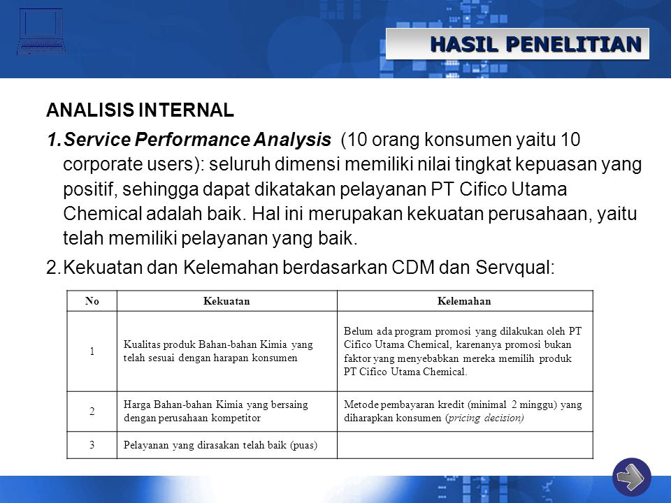 HASIL PENELITIAN ANALISIS INTERNAL 1.Service Performance Analysis (10 orang konsumen yaitu 10 corporate users): seluruh dimensi memiliki nilai tingkat