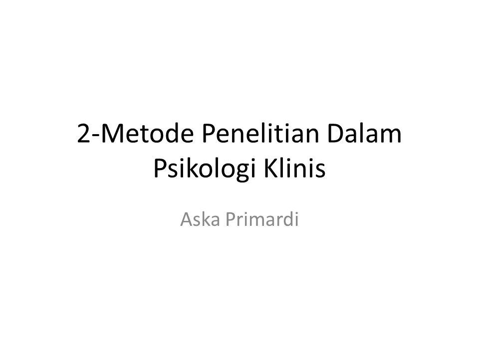 2-Metode Penelitian Dalam Psikologi Klinis Aska Primardi