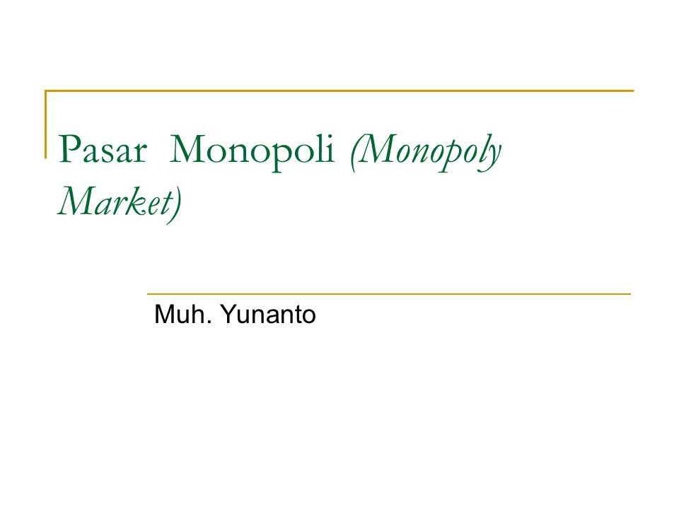 Pasar Monopoli (Monopoly Market) Muh. Yunanto