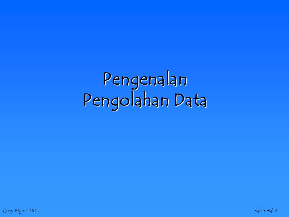 Copy Right 2005Bab 5 Hal 13 Sistem Informasi Manajemen - SIM -