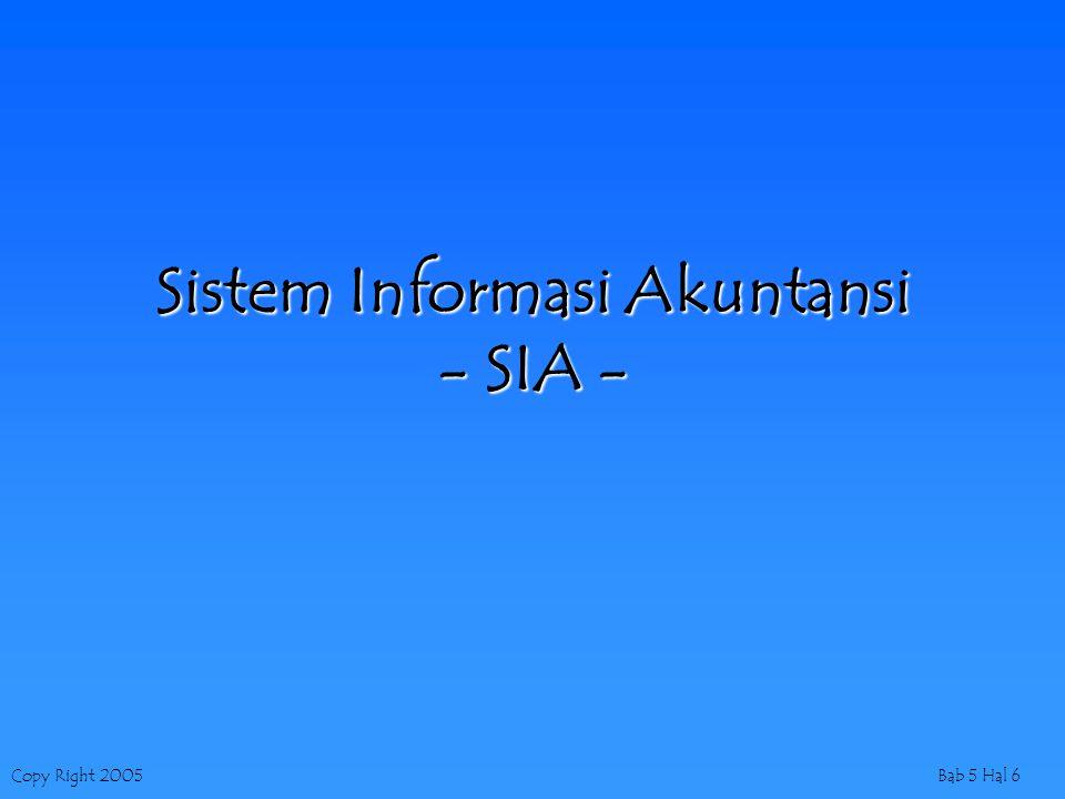 Copy Right 2005Bab 5 Hal 6 Sistem Informasi Akuntansi - SIA -