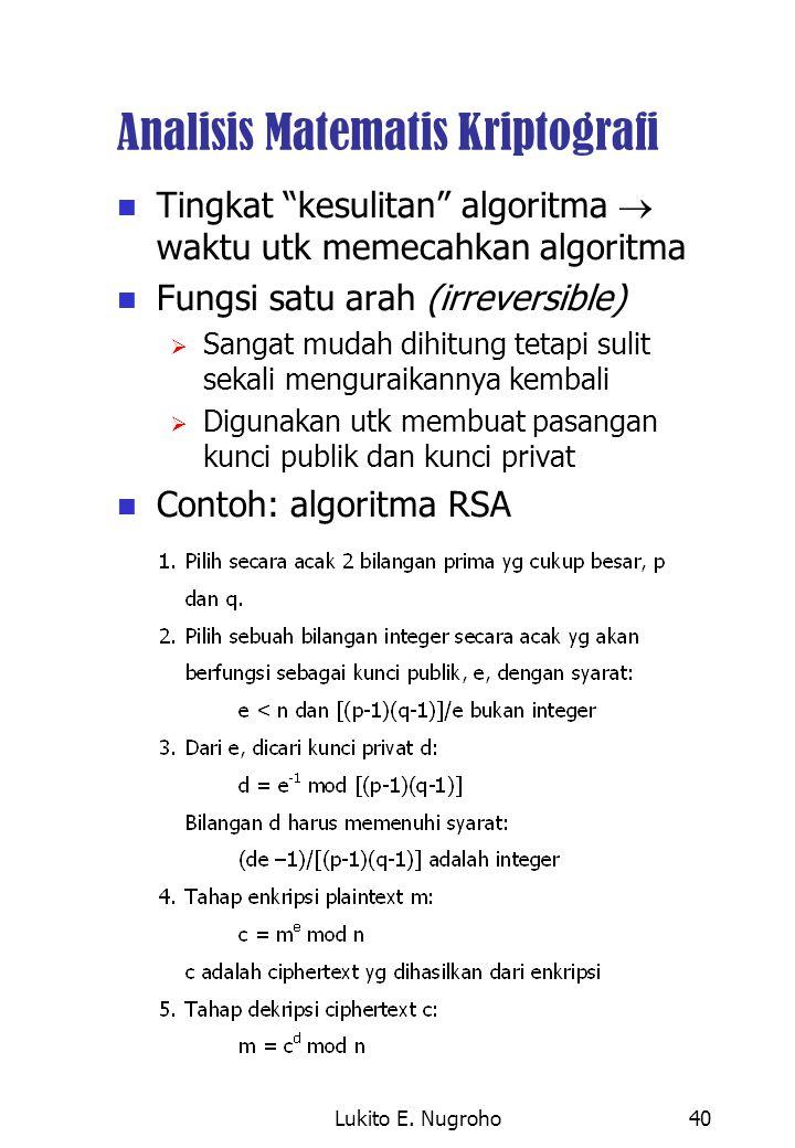 "Lukito E. Nugroho40 Analisis Matematis Kriptografi Tingkat ""kesulitan"" algoritma  waktu utk memecahkan algoritma Fungsi satu arah (irreversible)  Sa"
