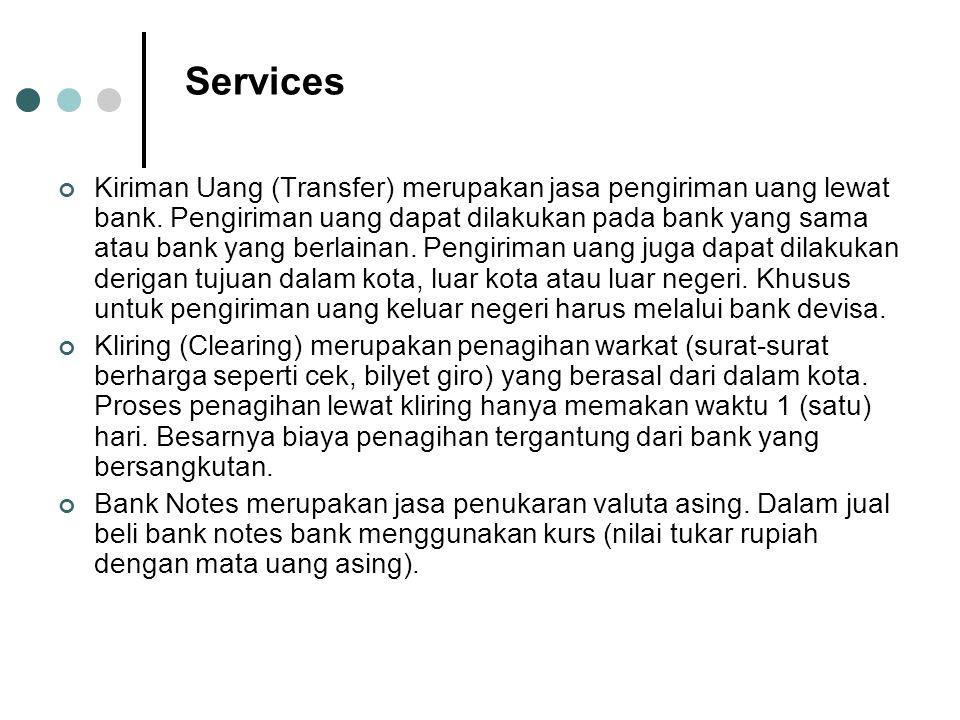 Services Kiriman Uang (Transfer) merupakan jasa pengiriman uang lewat bank.