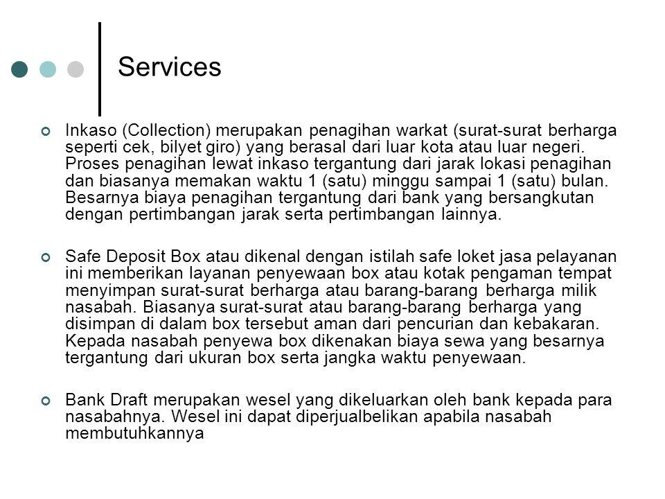 Services Inkaso (Collection) merupakan penagihan warkat (surat-surat berharga seperti cek, bilyet giro) yang berasal dari luar kota atau luar negeri.