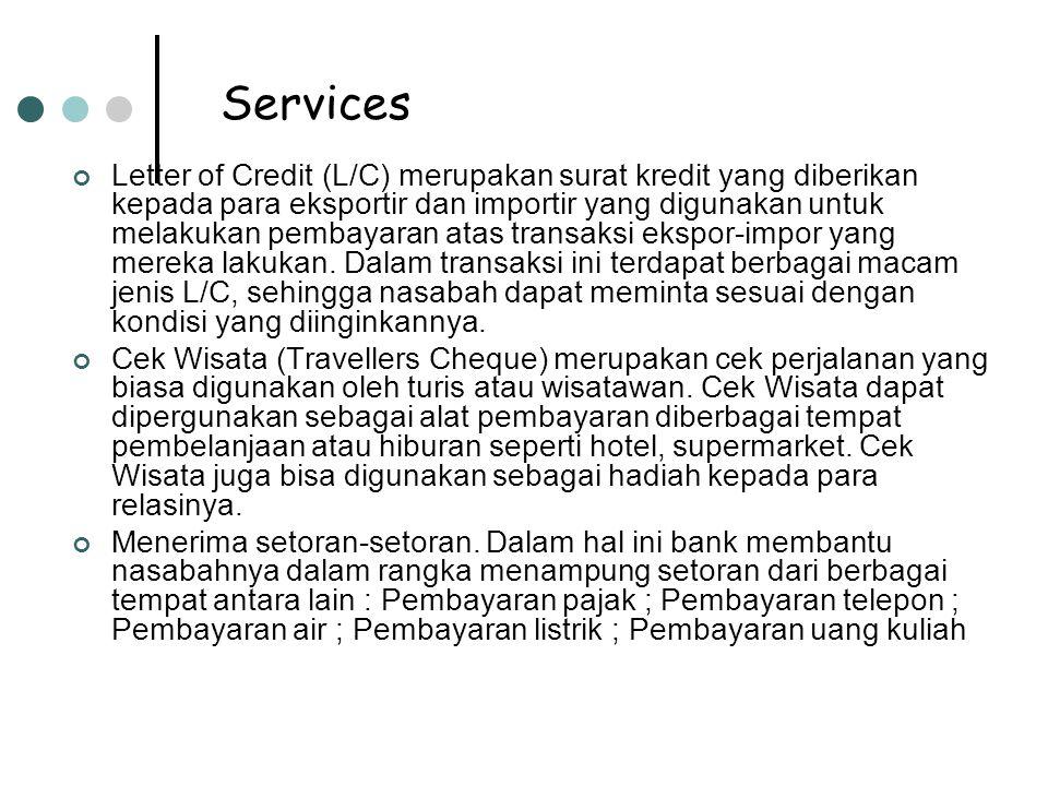 Letter of Credit (L/C) merupakan surat kredit yang diberikan kepada para eksportir dan importir yang digunakan untuk melakukan pembayaran atas transaksi ekspor-impor yang mereka lakukan.