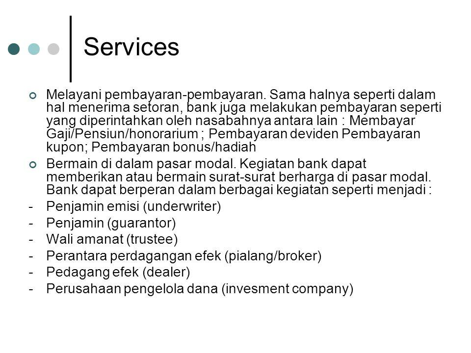 Melayani pembayaran-pembayaran.