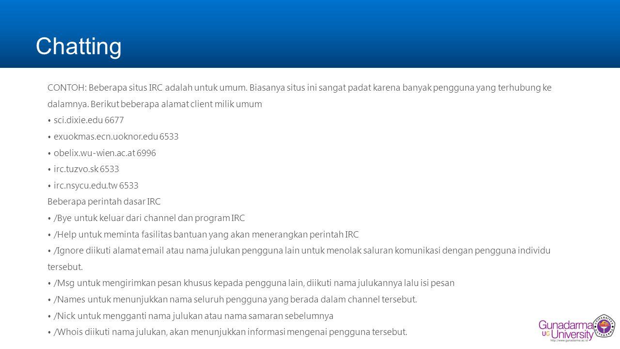 Chatting CONTOH: Beberapa situs IRC adalah untuk umum.